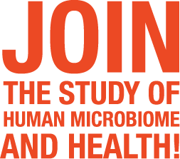 JOIN THE STUDY OF HUMAN MICROBIOME AND HEALTH!